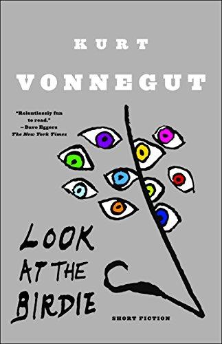 Look at the Birdie: Short Fiction (Paperback): Kurt Jr. Vonnegut