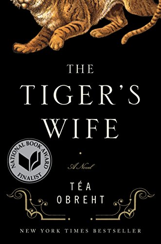 The Tiger's Wife: A Novel [Signed First Edition]
