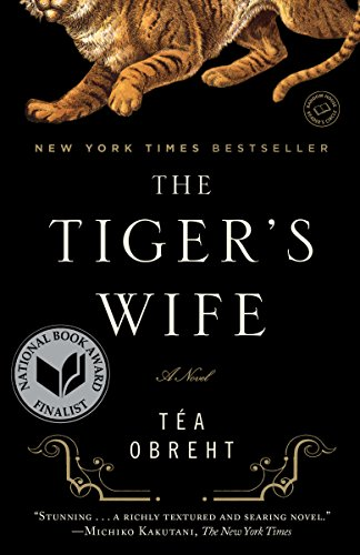 The Tiger's Wife: A Novel: T?a Obreht
