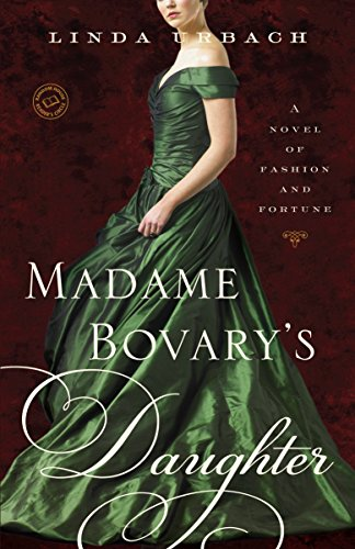 Madame Bovary's Daughter: A Novel: Urbach, Linda