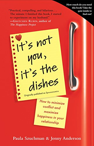 9780385343954: It's Not You, It's the Dishes (Originally Published as Spousonomics): How to Minimize Conflict and Maximize Happiness in Your Relationship