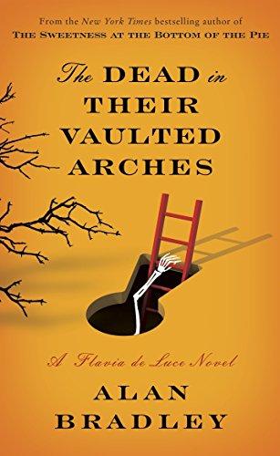 9780385344050: The Dead in Their Vaulted Arches: A Flavia de Luce Novel