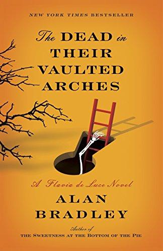 9780385344067: The Dead in Their Vaulted Arches: A Flavia de Luce Novel