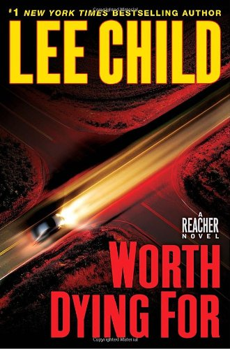 9780385344319: Worth Dying for (Jack Reacher)