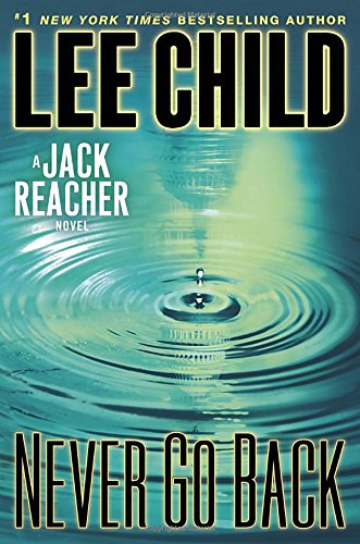 9780385344340: Never Go Back: A Jack Reacher Novel