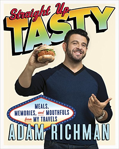 9780385344487: Straight Up Tasty: Meals, Memories, and Mouthfuls from My Travels