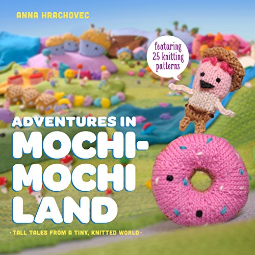 9780385344593: Adventures in Mochimochi Land: Tall Tales from a Tiny Knitted World