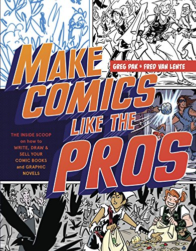 9780385344630: Make Comics Like the Pros: The Inside Scoop on How to Write, Draw, and Sell Your Comic Books and Graphic Novels