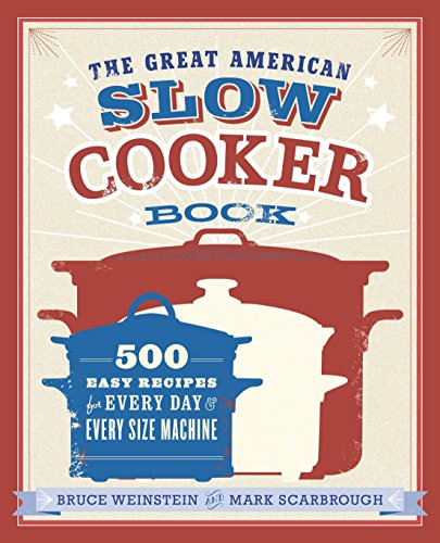 9780385344661: The Great American Slow Cooker Book: 500 Easy Recipes for Every Day and Every Size Machine