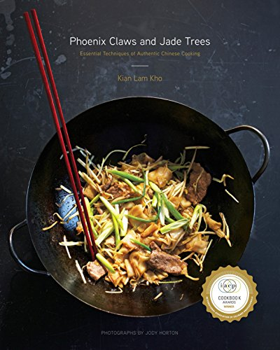 Phoenix Claws and Jade Trees: Essential Techniques of Authentic Chinese Cooking (Hardcover): Kian ...