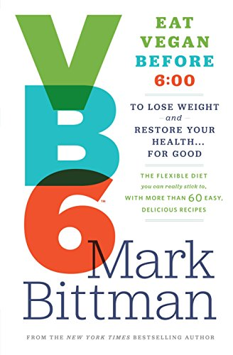 9780385344746: VB6: Eat Vegan Before 6:00 to Lose Weight and Restore Your Health . . . for Good