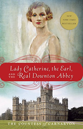 9780385344968: Lady Catherine, the Earl, and the Real Downton Abbey