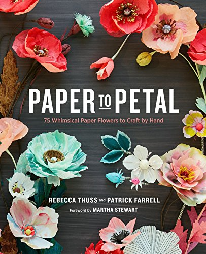 9780385345057: Paper to Petal: 75 Whimsical Paper Flowers to Craft by Hand