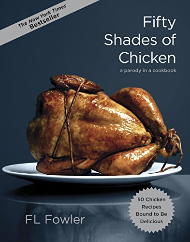 50 SHADES OF CHICKEN A PARODY IN A COOKB