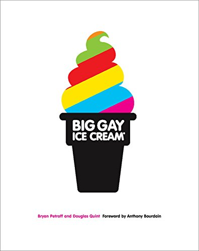 9780385345606: Big Gay Ice Cream: Saucy Stories & Frozen Treats: Going All the Way with Ice Cream