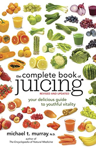 9780385345712: The Complete Book of Juicing, Revised and Updated: Your Delicious Guide to Youthful Vitality