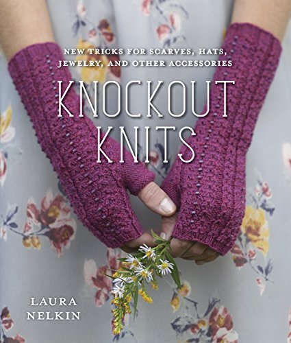 9780385345781: Knockout Knits: New Tricks for Scarves, Hats, Jewelry, and Other Accessories
