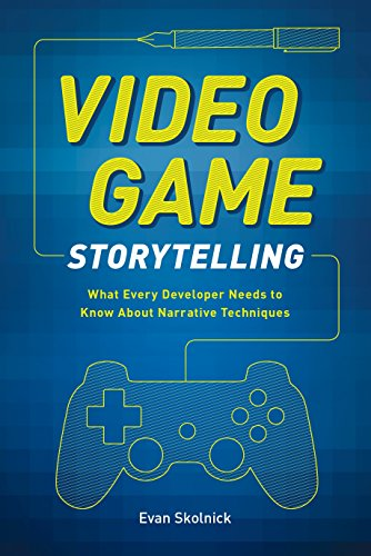 9780385345828: Video Game Storytelling: What Every Developer Needs to Know about Narrative Techniques