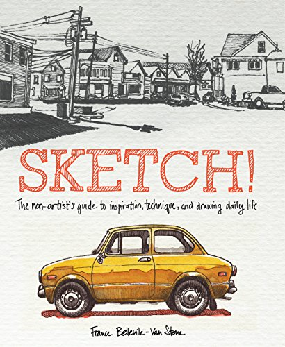 9780385346092: Sketch!: The Non-Artist's Guide to Inspiration, Technique, and Drawing Daily Life