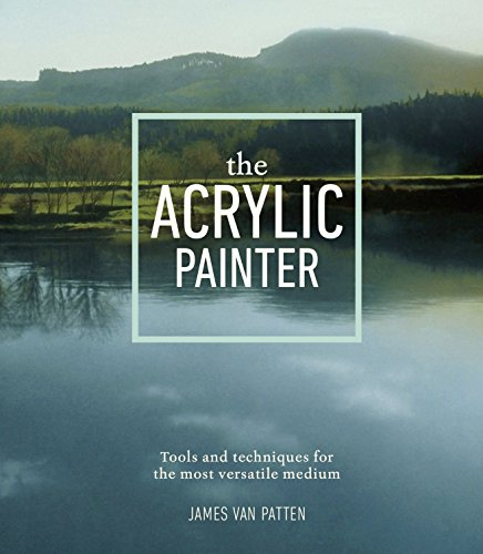 9780385346115: The Acrylic Painter: Tools and Techniques for the Most Versatile Medium