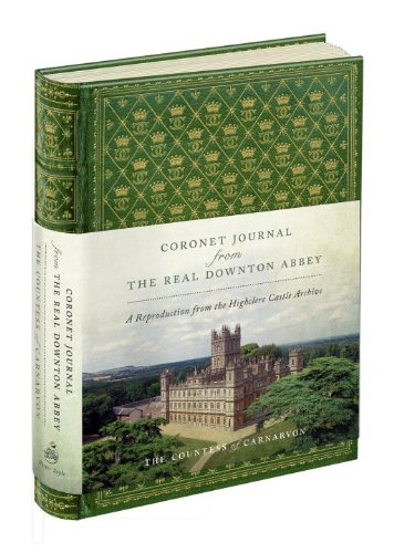 9780385346177: Coronet Journal from the Real Downton Abbey: A Reproduction from the Highclere Castle Archive