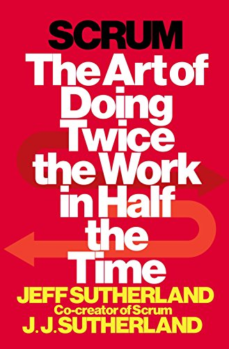 9780385346450: Scrum: The Art of Doing Twice the Work in Half the Time