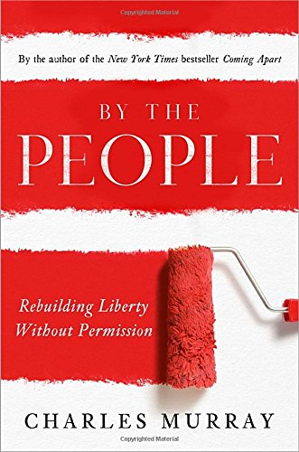 9780385346511: By the People: Rebuilding Liberty Without Permission