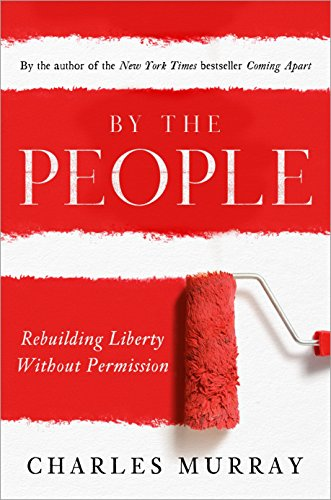 9780385346535: By the People: Rebuilding Liberty Without Permission
