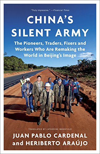 9780385346597: China's Silent Army: The Pioneers, Traders, Fixers and Workers Who Are Remaking the World in Beijing's Image