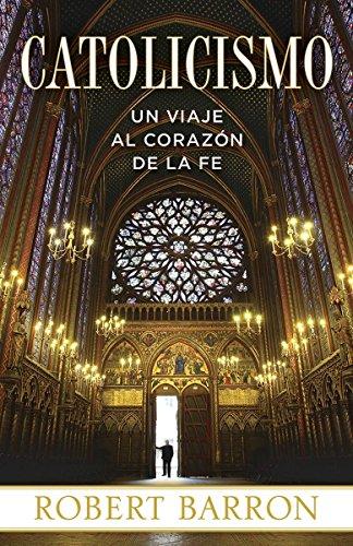 9780385346726: Catolicismo: Un Viaje Al Corazon de La Fe