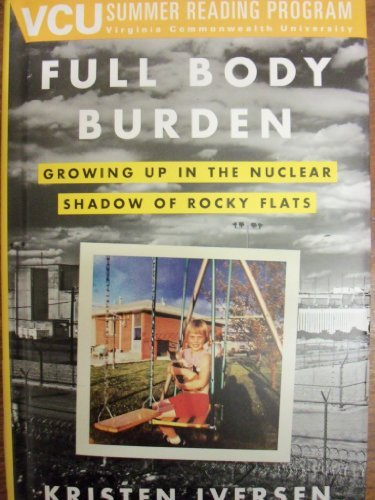 9780385347099: Full Body Burden: Growing Up In The Nuclear Shadow Of Rocky Flats [VCU Summer Reading Program]