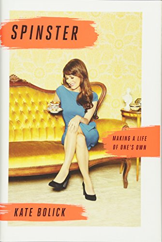 9780385347136: Spinster: Making a Life of One's Own