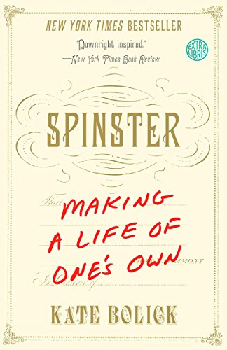 9780385347150: Spinster: Making a Life of One's Own