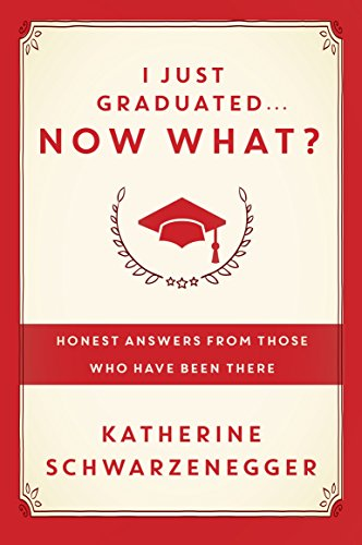 9780385347204: I Just Graduated ... Now What?: Honest Answers from Those Who Have Been There