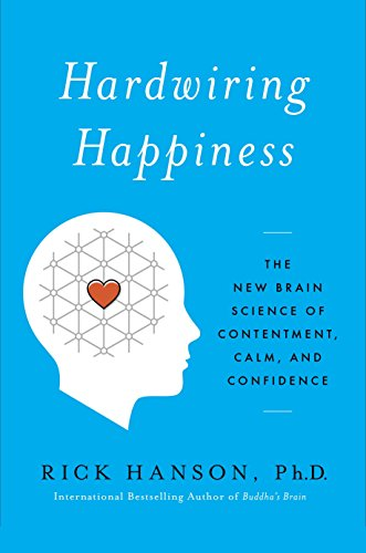 9780385347310: Hardwiring Happiness: The New Brain Science of Contentment, Calm, and Confidence