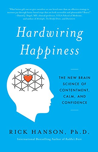 9780385347334: Hardwiring Happiness: The New Brain Science of Contentment, Calm, and Confidence