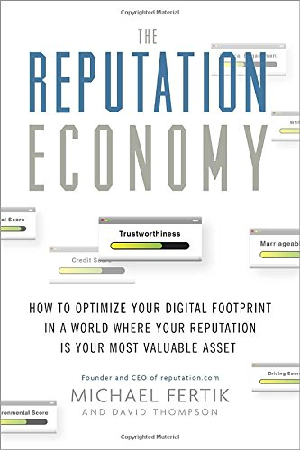 9780385347594: The Reputation Economy: How to Optimize Your Digital Footprint in a World Where Your Reputation Is Your Most Valuable Asset
