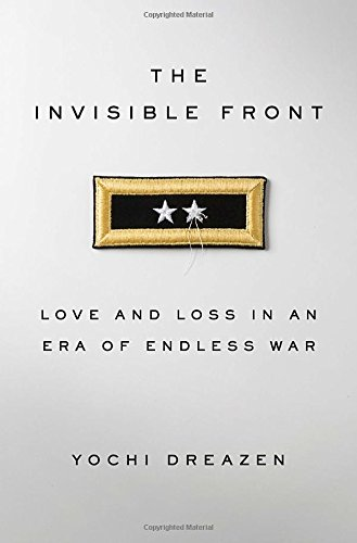 9780385347839: The Invisible Front: Love and Loss in an Era of Endless War