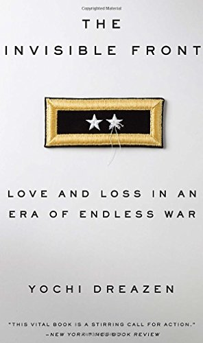 9780385347853: The Invisible Front: Love and Loss in an Era of Endless War