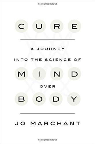 9780385348157: Cure: A Journey Into the Science of Mind Over Body