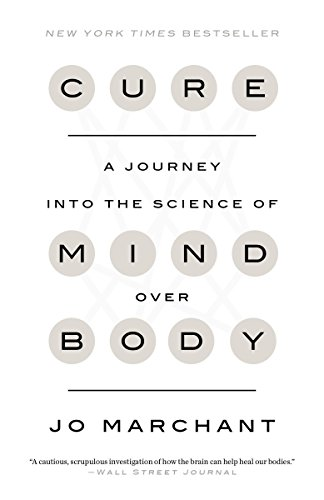 9780385348171: Cure: A Journey into the Science of Mind Over Body