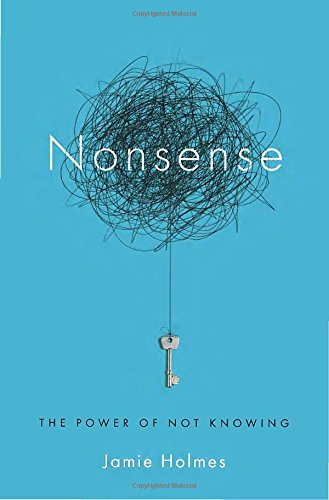 9780385348379: Nonsense: The Power of Not Knowing