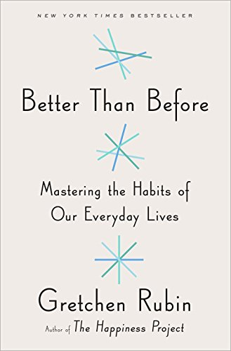 9780385348614: Better Than Before: Mastering the Habits of Our Everyday Lives