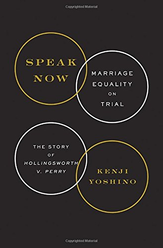 9780385348805: Speak Now: Marriage Equality on Trial, the Story of Hollingsworth V. Perry