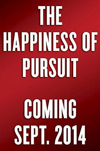 9780385348843: The Happiness of Pursuit: Finding the Quest That Will Bring Purpose to Your Life