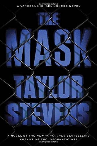 The Mask: A Vanessa Michael Munroe Novel: Stevens, Taylor