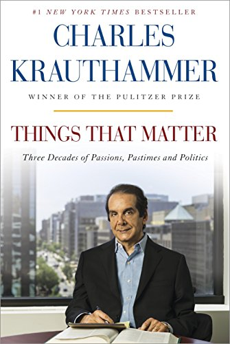 9780385349178: Things That Matter: Three Decades of Passions, Pastimes, and Politics