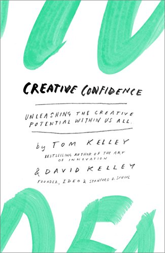 9780385349369: Creative Confidence: Unleashing the Creative Potential Within Us All