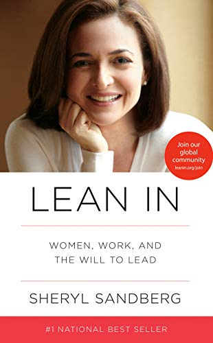 Lean In, Women, Work, And The Will To Lead