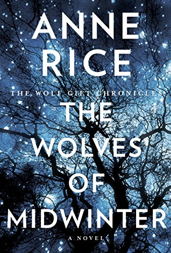 The Wolves of Midwinter (Signed First Edition): Anne Rice